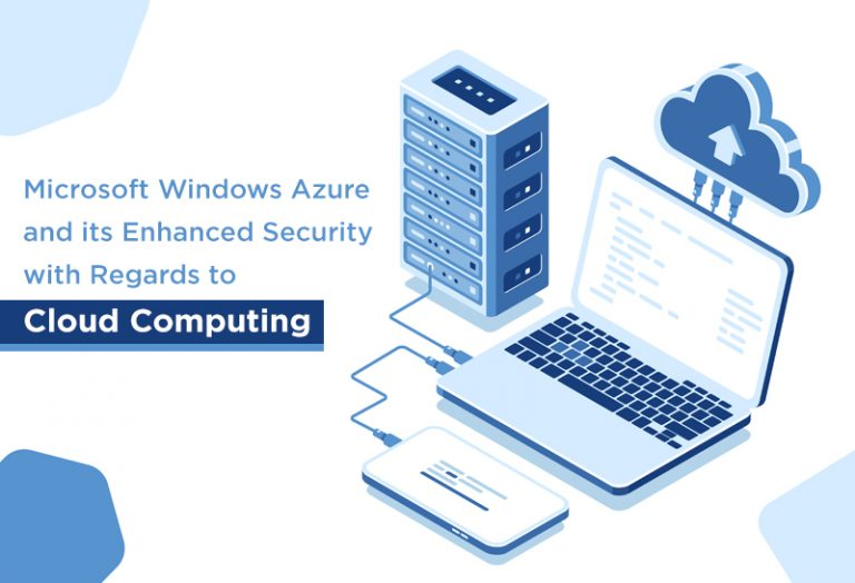 Microsoft Windows Azure and its Enhanced Security with Regards to Cloud Computing