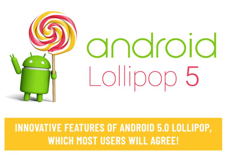 Innovative Features of Android 5.0 Lollipop, which Most Users will Agree!