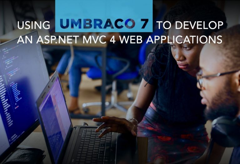 Using Umbraco 7 to Develop an ASP.NET MVC 4 Web Applications