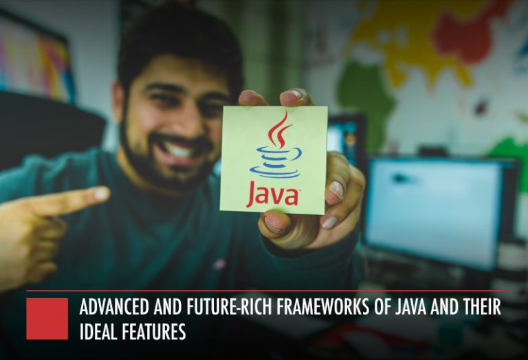 Advanced and Future-rich Frameworks of Java and their Ideal Features