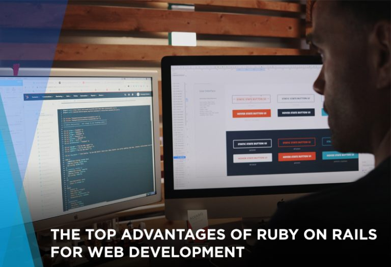 The Top Advantages of Ruby on Rails for Web Development