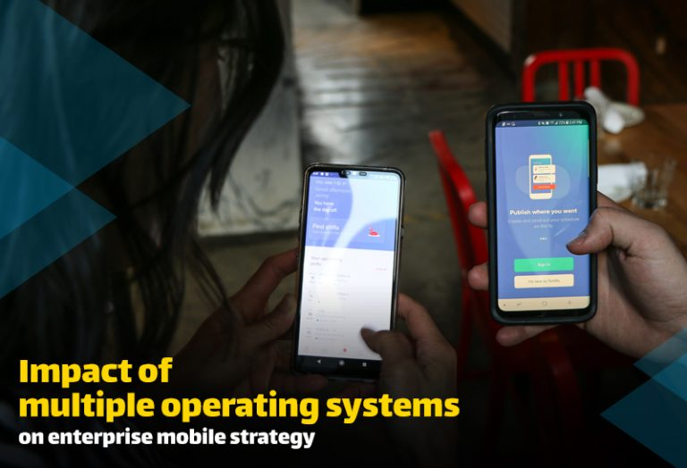 Impact of Multiple Operating Systems on Enterprise Mobile Strategy
