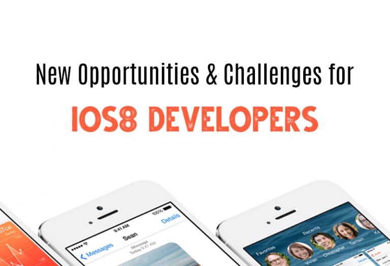 New Opportunities & Challenges for iOS8 Developers