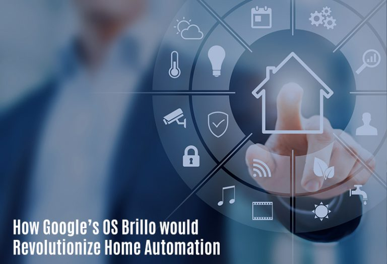 How Google's OS Brillo would Revolutionize Home Automation