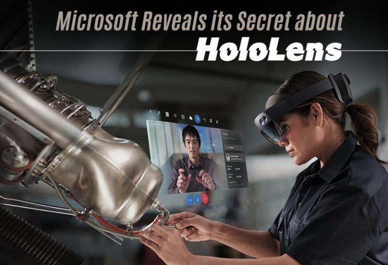 Microsoft Reveals its Secret about HoloLens