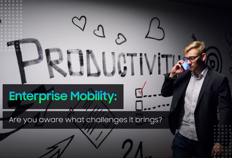 Enterprise Mobility Are you aware