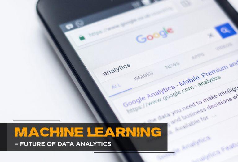 Machine Learning – Future of Data analytics