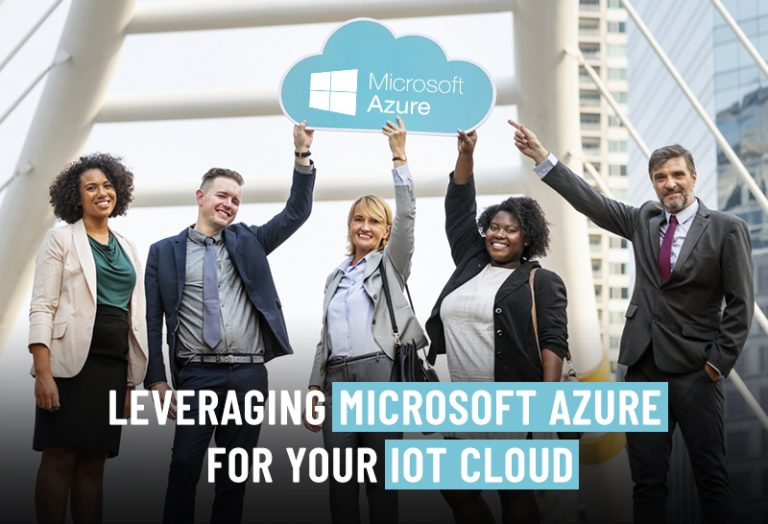 Leveraging Microsoft Azure for your IoT Cloud