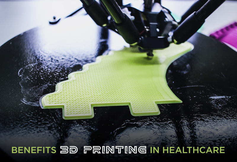 Benefits of 3D Printing in Healthcare