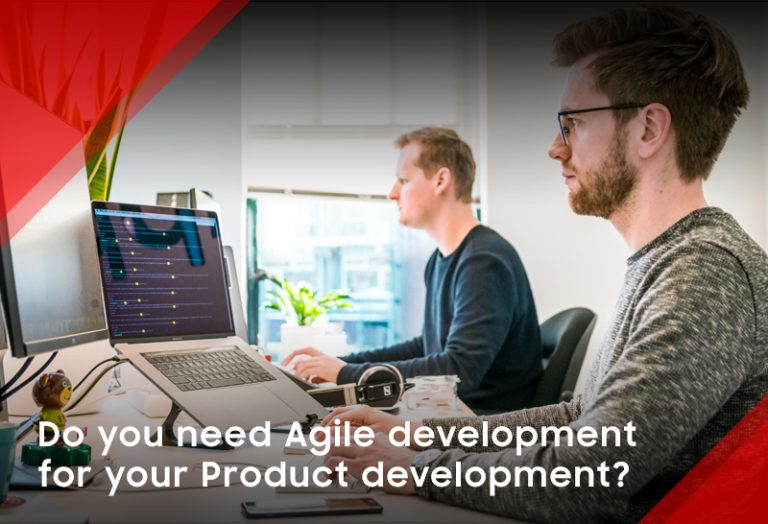 Do you need Agile development for your Product development?