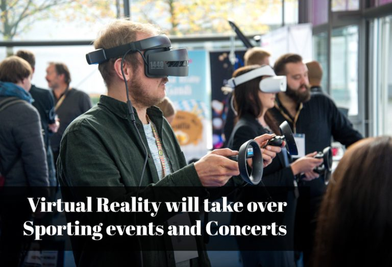 Virtual Reality will Take Over Sporting Events and Concerts
