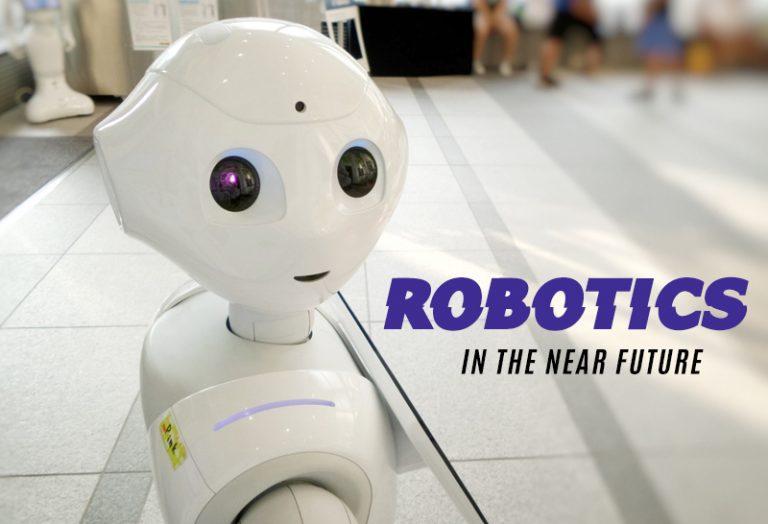 Robotics in the near Future
