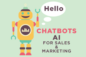 Chatbots: AI for Sales and Marketing