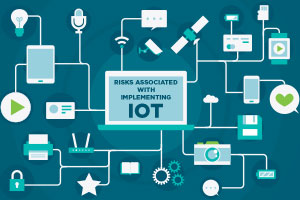 Risks Associated with Implementing IoT