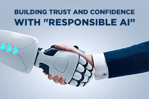 "Building trust and confidence with ""Responsible AI"""