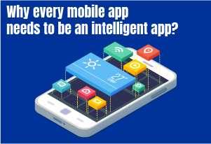 every-mobile-app-needs-intelligent-app