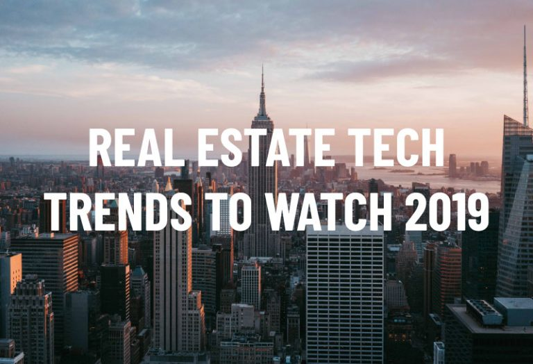 Real Estate Tech Trends to Watch 2019