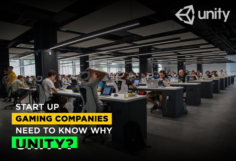 start-up-gaming-companies-need-to-know-why-unity