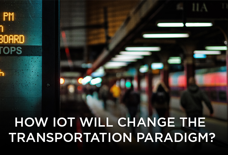 How IOT will change the Transportation paradigm?