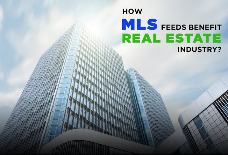 How MLS Feeds Benefit Real Estate Industry?