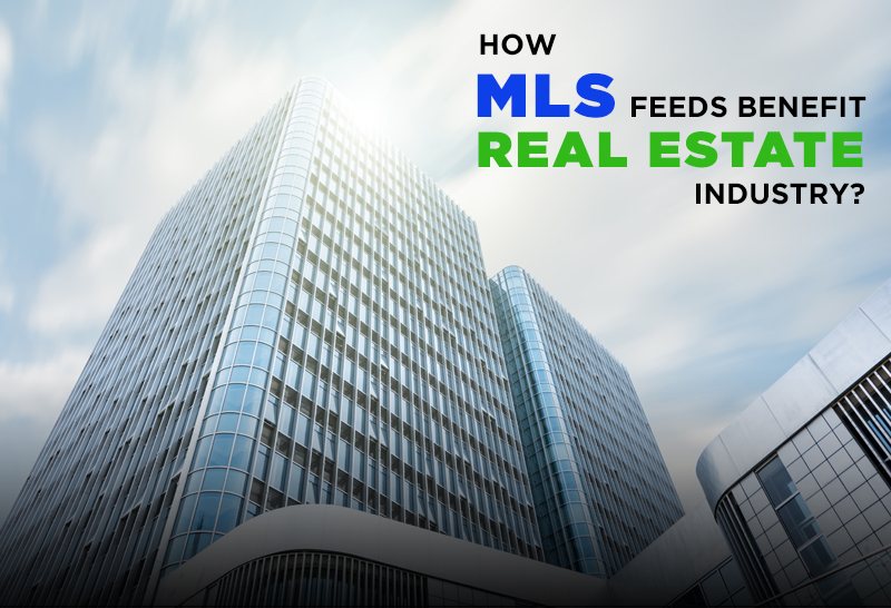 how-mls-feeds-benefit-real-estate-industry