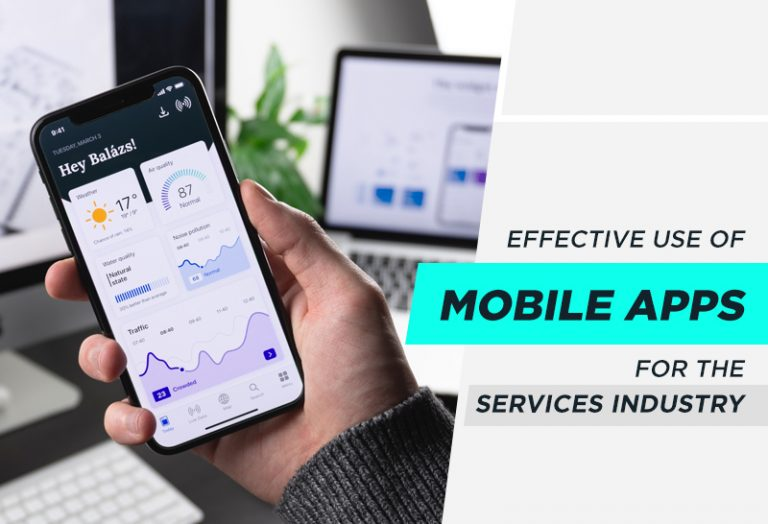 Effective use of Mobile Apps for the Services industry