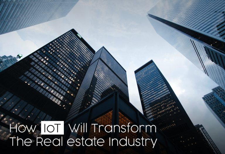 How IoT Will Transform The Real Estate Industry