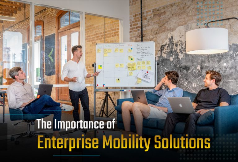The Importance of Enterprise Mobility Solutions