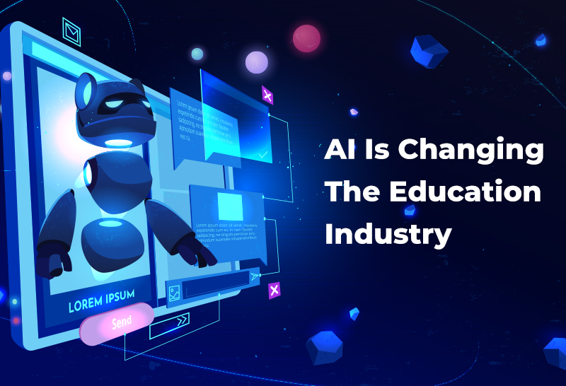 AI Is Changing The Education Industry
