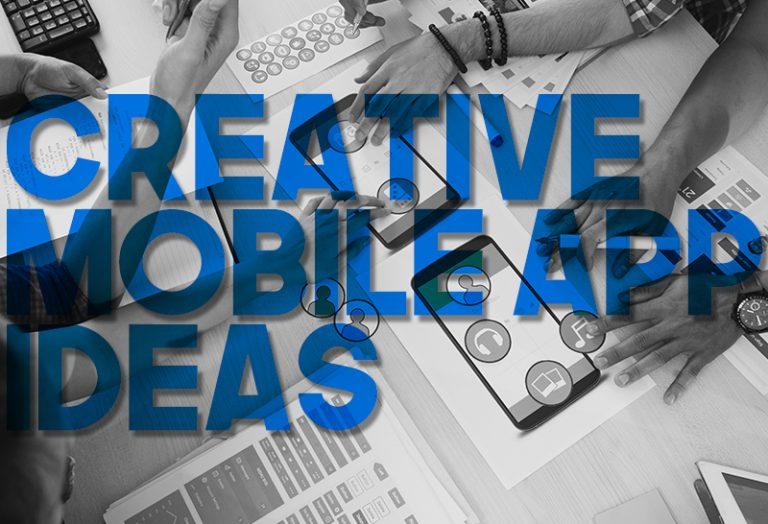 Creative Mobile App Ideas
