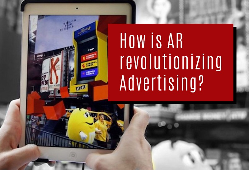 How is AR Revolutionizing Advertising