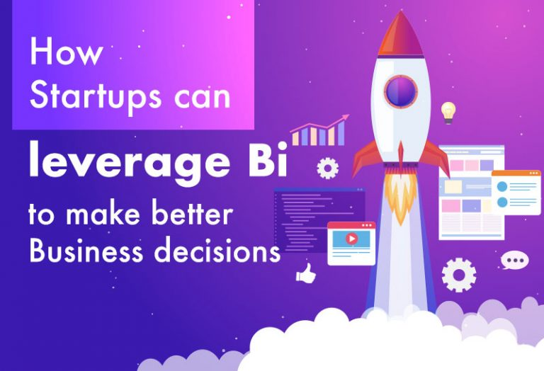 How Startups can leverage BI to make better Business decisions