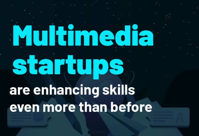Multimedia Startups are enhancing skills even more than before