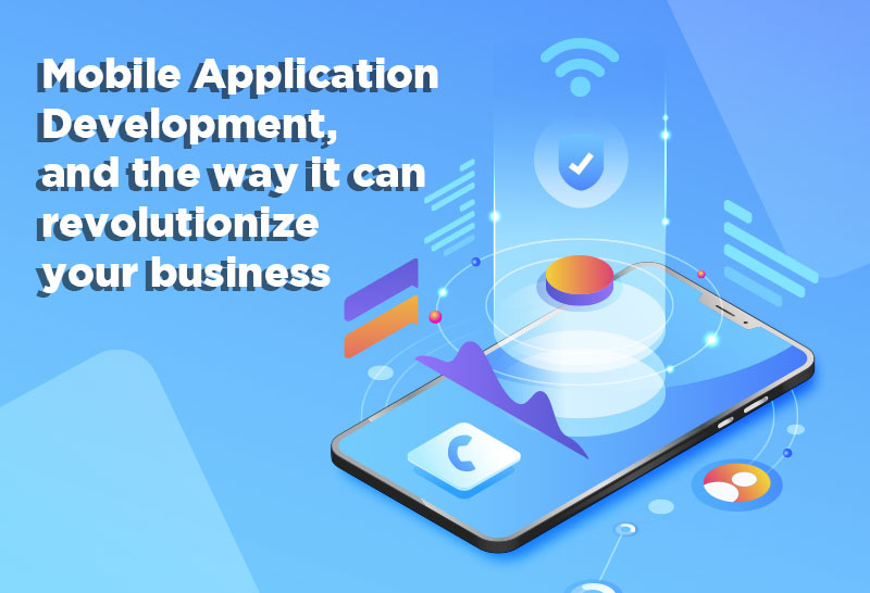 mobile-application-development-and-the-way-it-can-revolutionize-your-business