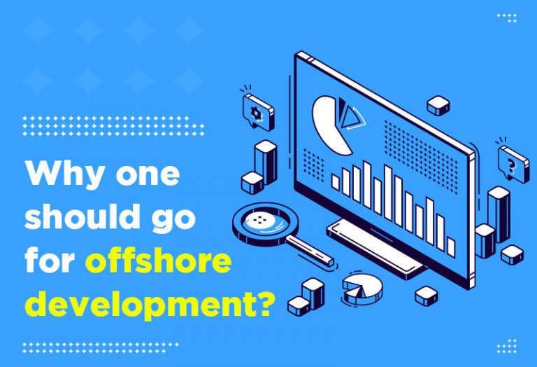 Why one should go for offshore development?