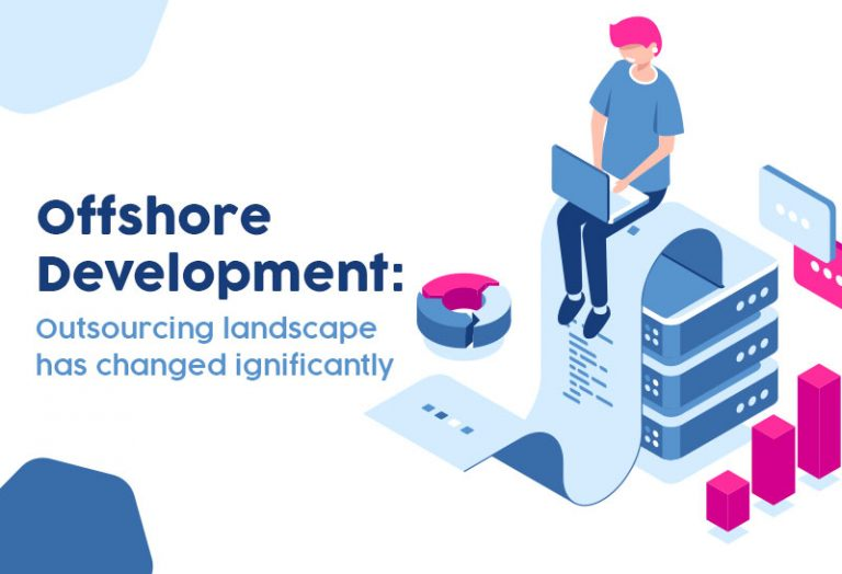 Offshore Development: Outsourcing landscape has changed significantly