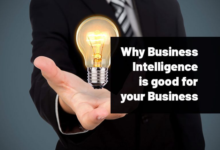 Why Business Intelligence is good for your Business?