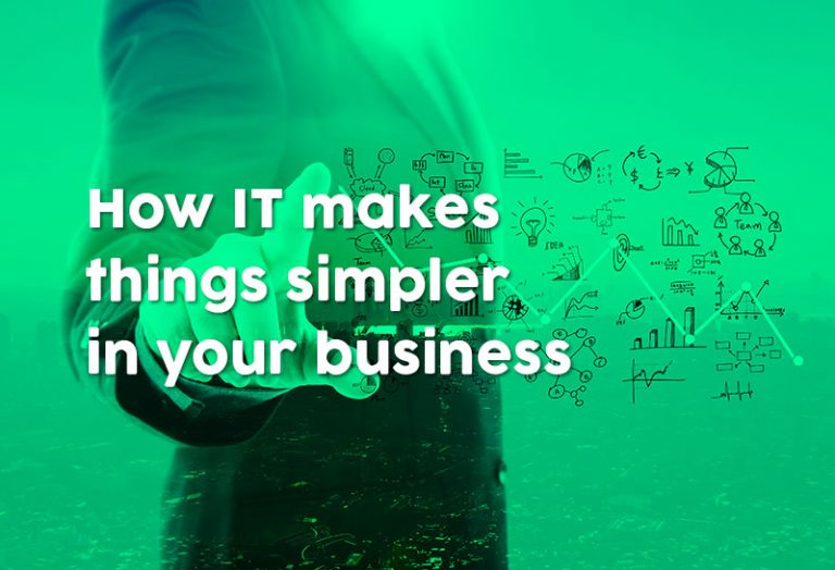 How IT makes things simpler in your business