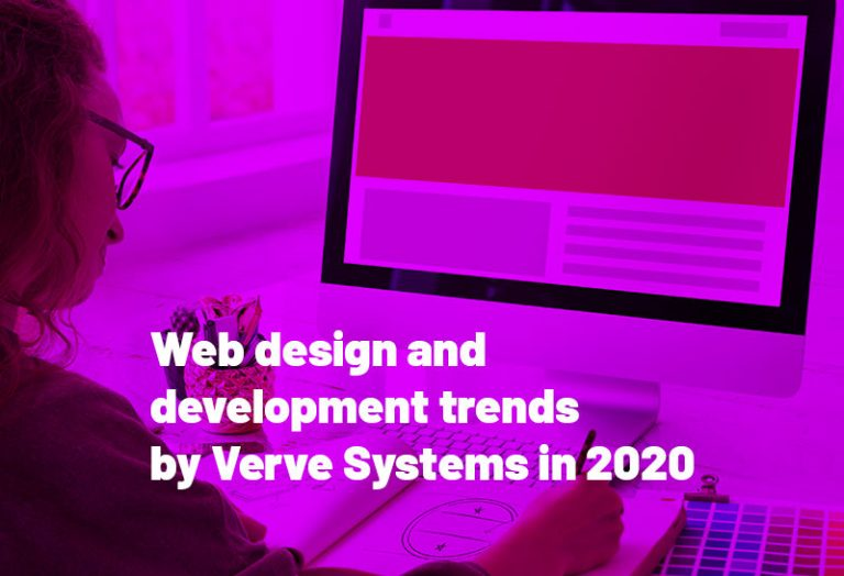 Web design and development trends by Verve Systems in 2020