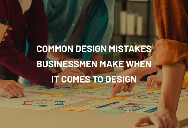 common-design-mistakes-businessmen-make-when-it-comes-to-design