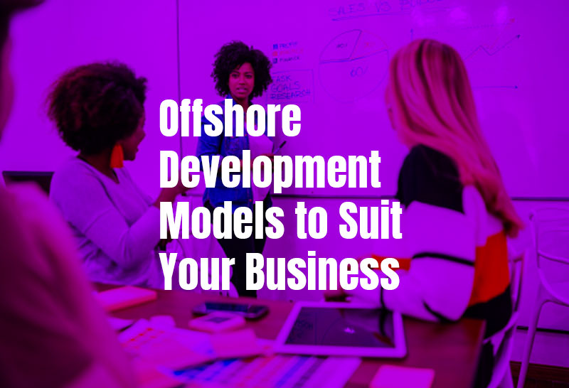 offshore-development-models-to-suit-your-business