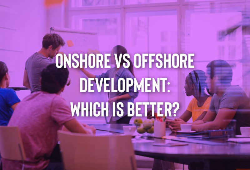 onshore-vs-offshore-development-which-is-better