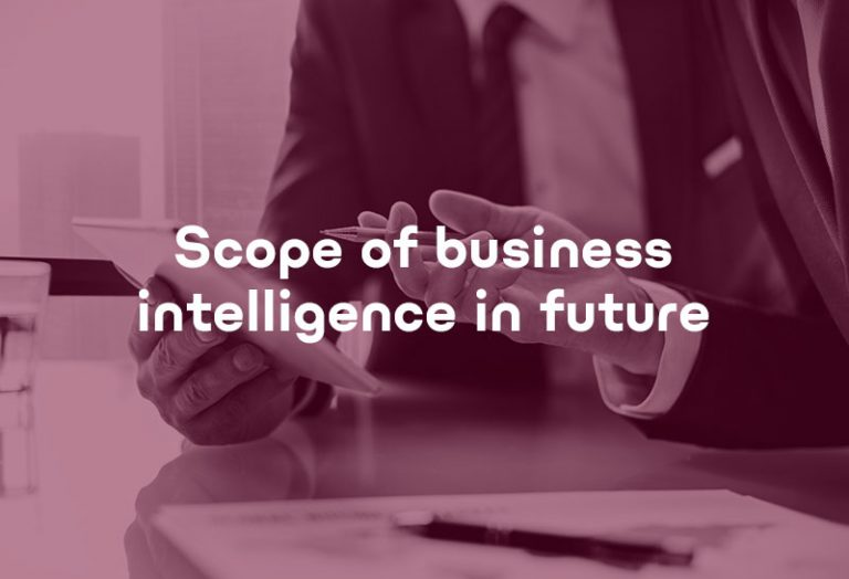Scope of business intelligence in future