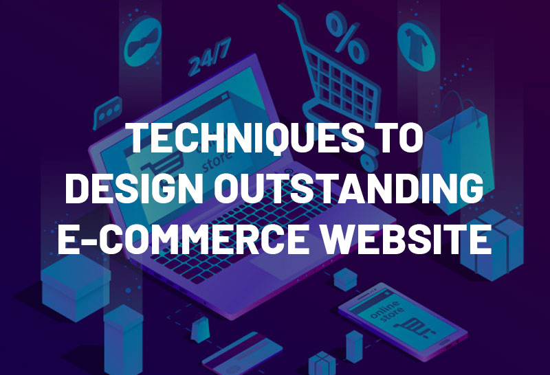 techniques-to-design-outstanding-e-commerce-website