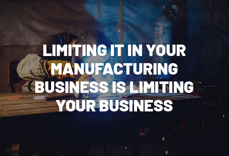 limiting-it-in-your-manufacturing-business-is-limiting-your-business