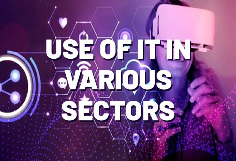 Use of IT in various sectors