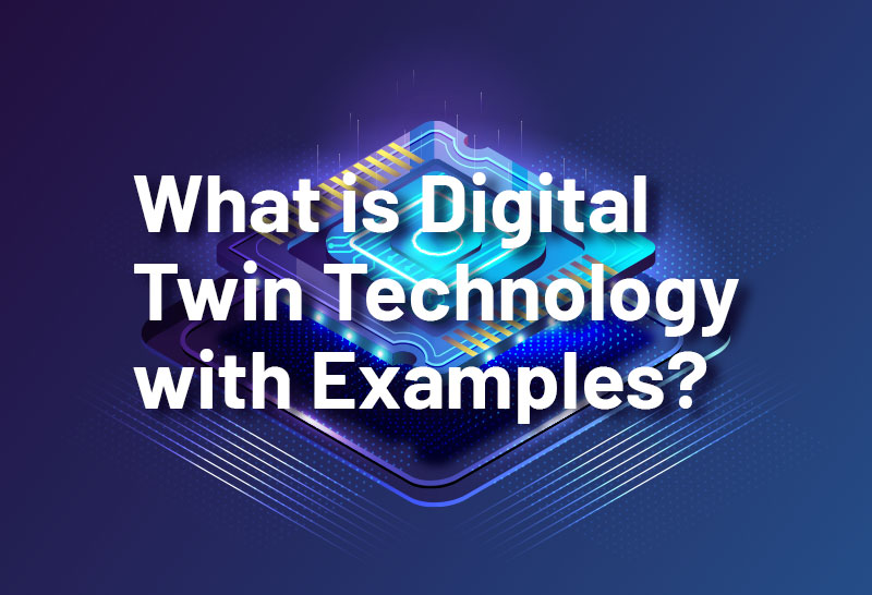 what-is-digital-twin-technology-with-examples